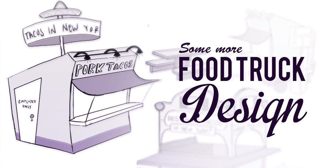 Getting To The Specifics Of The Food Truck Design Bloop
